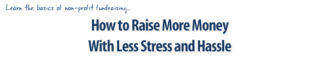 How to Raise More Money with Less Stress and Hassle