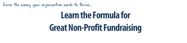 Learn the Formula for Great Non-Profit Fundraising